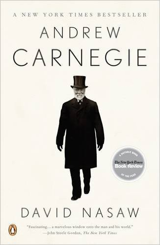 'Andrew Carnegie' by David Nasaw